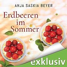 Erdbeeren im Sommer Hörbuch von Anja Saskia Beyer Gesprochen von: Karoline Mask von Oppen
