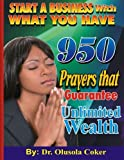 img - for Start A Business With What You Have: 950 Prayers that Guarantee Unlimited Wealth book / textbook / text book