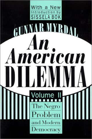 An American Dilemma: the Negro Problem and Modern Democracy: 2 (Black and African-American Studies)