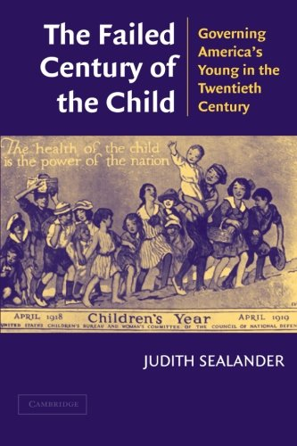 The Failed Century of the Child: Governing America's...