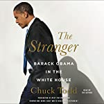 The Stranger: Barack Obama in the White House | Chuck Todd