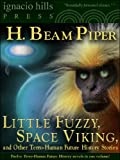 Little Fuzzy, Space Viking and Other Terro-Human Future History Stories from H. Beam Piper