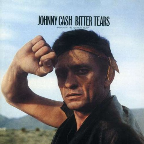 Johnny Cash - Bitter Tears-Ballads of the American Indian - Zortam Music