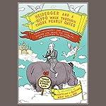 Heidegger and a Hippo Walk Through Those Pearly Gates | Thomas Cathcart