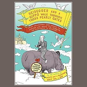 Heidegger and a Hippo Walk Through Those Pearly Gates Audiobook