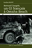 echange, troc Caroline Jolivet - Bernard Dargols, un GI français à Ohama Beach