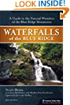 Waterfalls of the Blue Ridge: A Hikin...