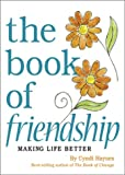 img - for Book Of Friendship Making Life Better book / textbook / text book