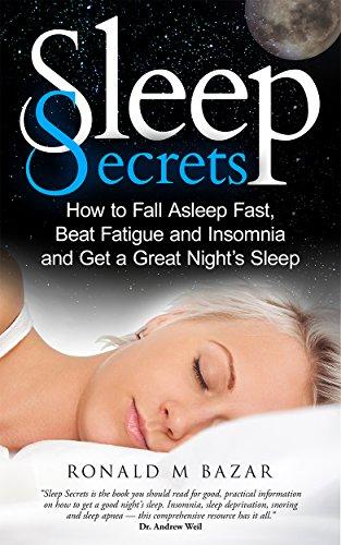 Sleep Secrets: How to Fall Asleep Fast, Beat Fatigue and ...