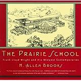 The Prairie School (Norton Library) ~ H. Allen Brooks