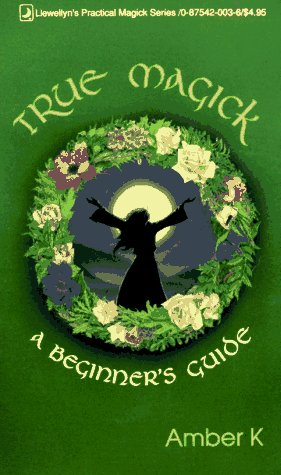 True Magick (Llewellyn's New Age Series), Amber K