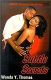 img - for Subtle Secrets (Indigo: Sensuous Love Stories) book / textbook / text book