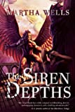 The Siren Depths: The Third Book of the Raksura (The Books of the Raksura) (1597804401) by Wells, Martha