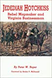 img - for Jedediah Hotchkiss: Rebel Mapmaker and Virginia Businessman book / textbook / text book