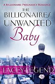 The Billionaire's Unwanted Baby: A Billionaire Pregnancy Romance