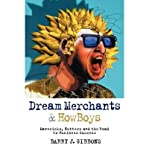 img - for [(Dream Merchants and Howboys: Mavericks, Nutters and the Road to Business Success )] [Author: Barry J. Gibbons] [Dec-2003] book / textbook / text book