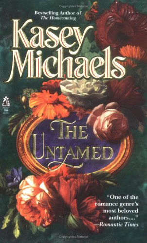 The Untamed, Kasey Michaels