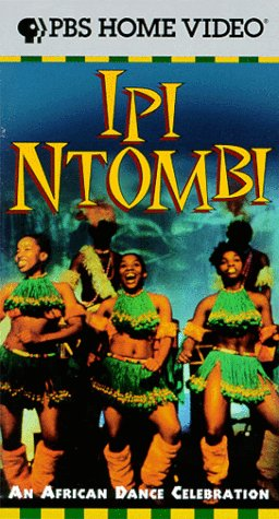 Ipi Ntombi: An African Dance Celebration [VHS]