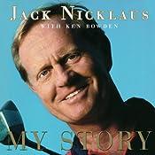 Jack Nicklaus: My Story | [Jack Nicklaus, Ken Bowden]