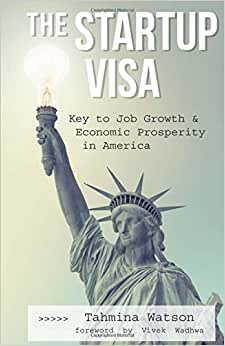 The Startup Visa: Key To Job Growth And Economic Prosperity In America