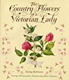 The Country Flowers of a Victorian Lady