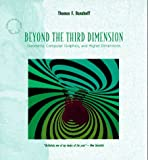 Beyond the Third Dimension : Geometry, Computer Graphics and Higher Dimensions (0716760150) by Banchoff, Thomas F.