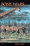 Image of Bone Wars: The Excavation Of Andrew Carnegie's Dinosaur