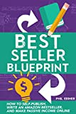 Read details Best Seller Blueprint: How to Self-Publish, Write an Amazon Bestseller, and Make Passive Income Online