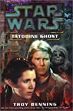 Tatooine Ghost :star Wars (0345456688) by Denning, Troy