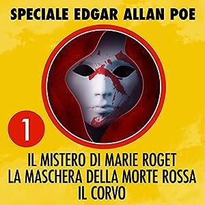Il mistero di Marie Roget / La maschera della morte rossa / Il corvo (Speciale Edgar Allan Poe 1) Performance