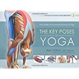 Scientific Keys: The Key Poses of Hatha Yogapar Ray Long