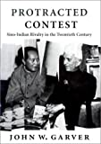 img - for Protracted Contest: Sino-Indian Rivalry in the Twentieth Century book / textbook / text book