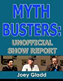 img - for Mythbusters: Unofficial Show Report book / textbook / text book