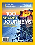 100 Secret Journeys: The Worlds Best Hidden Adventures