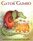 Gator Gumbo: A Spicy-Hot Tale (0374380503) by Fleming, Candace