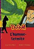 echange, troc Walter Spock - L'homme-termite: T.4