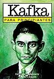 Kafka para principiantes / Kafka for Beginners (Spanish Edition) (9879065093) by Mairowitz, David Zane