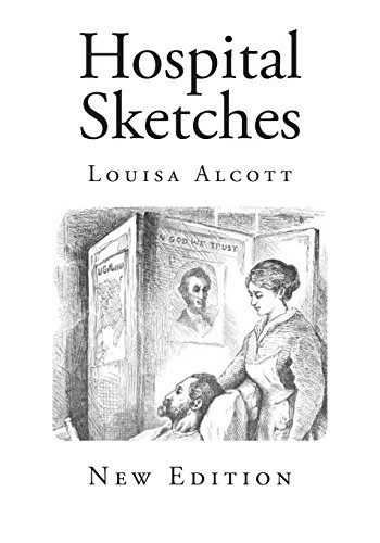 Hospital Sketches (Classic Louisa May Alcott)