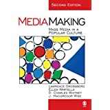 MediaMaking: Mass Media in a Popular Cultureby Lawrence Grossberg