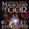 Magicians of Gor: Gorean Saga, Book 25 Audiobook by John Norman Narrated by Ralph Lister