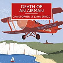 Death of an Airman Audiobook by Christopher St John Sprigg Narrated by Peter Wickham