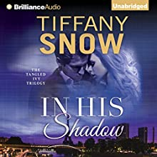 In His Shadow (       UNABRIDGED) by Tiffany Snow Narrated by Karen Peakes