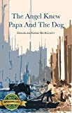 img - for The Angel Knew Papa And The Dog book / textbook / text book