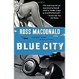 """Blue City (Vintage Crime/Black Lizard)von """"Ross Macdonald"""""""