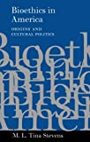 img - for Bioethics in America: Origins and Cultural Politics book / textbook / text book