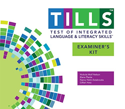 Test of Integrated Language and Literacy Skills (Tills ) Examiner's Kit