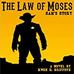 The Law of Moses: Sam and Laura's Story, Book 1 | Kwen Griffeth