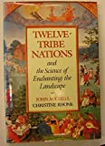Twelve-tribe Nations: And the Science of Enchanting the Landscape (0500014884) by Michell, John