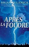 Apr?s la foudre (1443120065) by Selznick, Brian