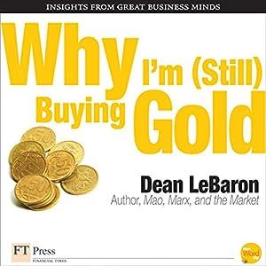 Why I'm Still Buying Gold Hörbuch